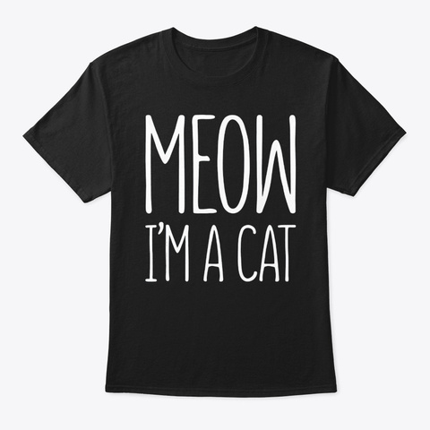 Meow Im A Cat T Shirt Halloween Costume Black T-Shirt Front