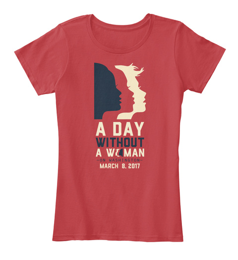 A Day Without A Women  #Be Bold For Change Classic Red Women's T-Shirt Front