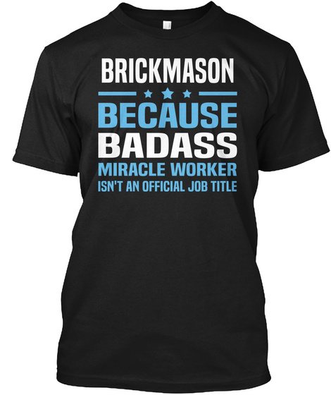 Brickmason Because Badass Miracle Worker Isn't An Official Job Title Black Camiseta Front