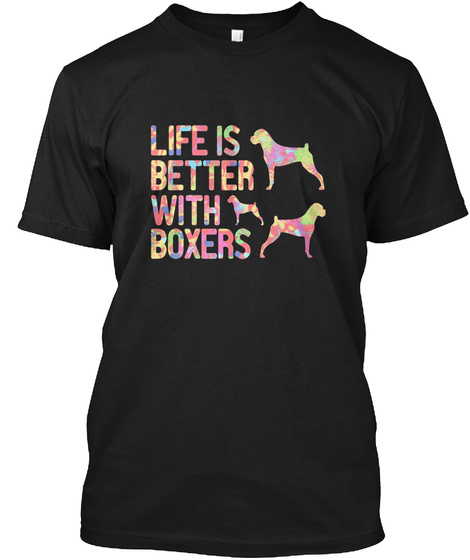 Life Is Better With Boxers Black T-Shirt Front