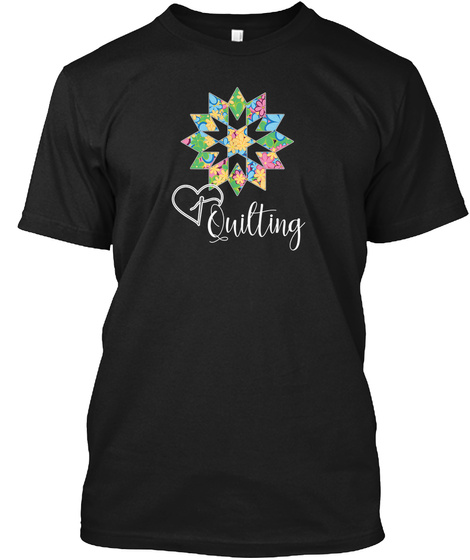 Love Sewing Quilting, Hobby Crafter Gift Black T-Shirt Front