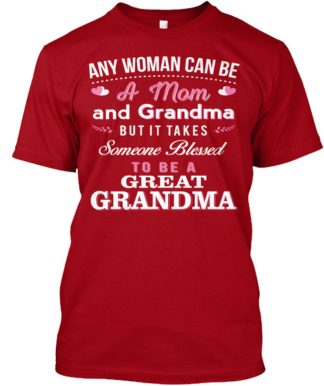 Amy Woman Can Be A Mom And Grandma But It Takes Someone Blessed To Be A Great Grandma Deep Red T-Shirt Front