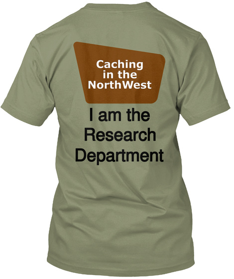 Caching In The North West I Am The Research Department Light Olive T-Shirt Back