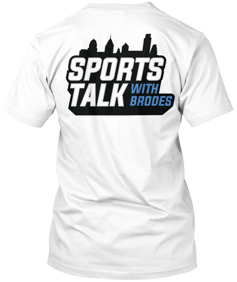 Sports Talk With Brodes White T-Shirt Back