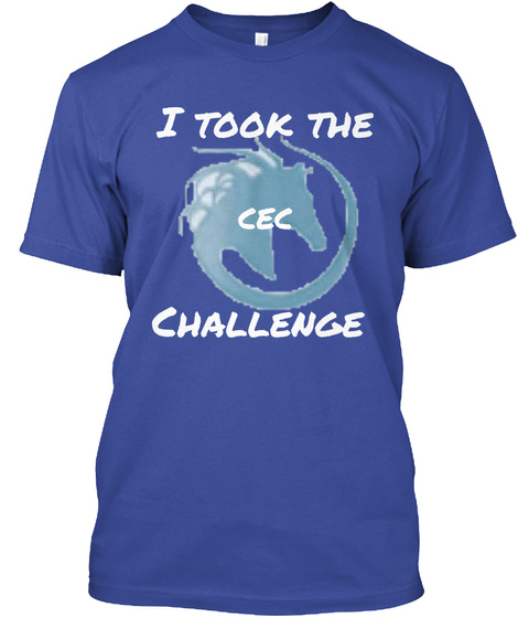 I Took The     Challenge Cec Deep Royal T-Shirt Front