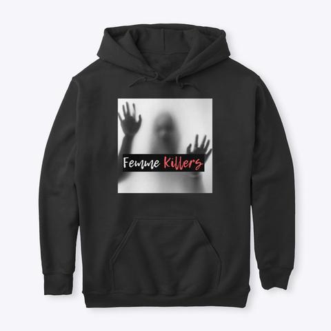 Femme Killers Hoodie Black T-Shirt Front