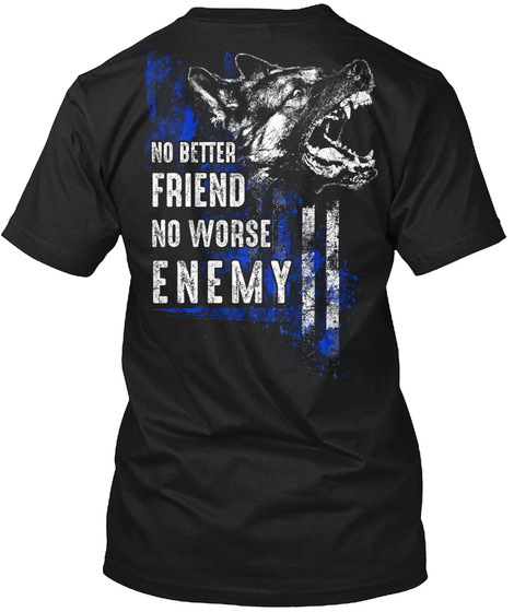 No Better Friend No Worse Enemy Black T-Shirt Back