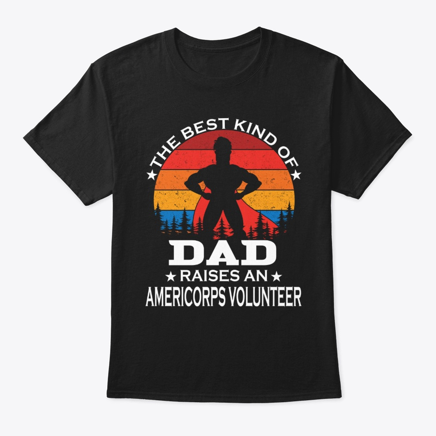 Dad Raises Americorps Volunteer Unisex Tshirt