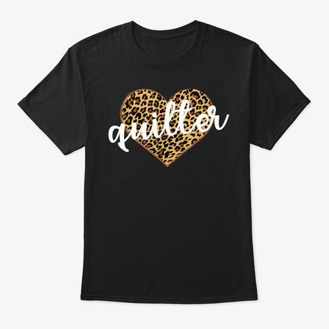 Quilter Leopard Print Heart Cute Gift T Black T-Shirt Front