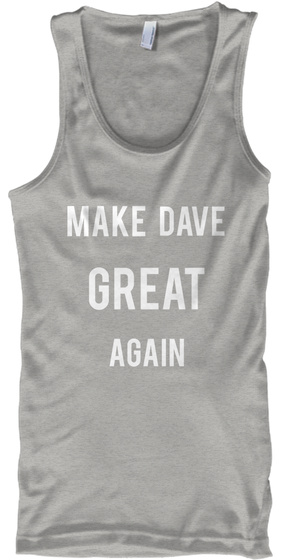 Make Dave Great Again Athletic Heather Tank Top Front