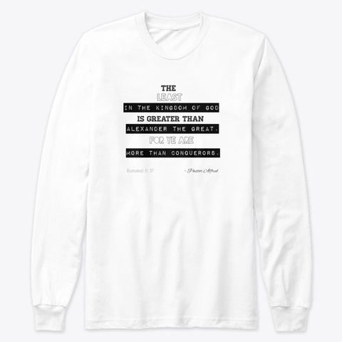 The Least Is Greater Than Alexander White Long Sleeve T-Shirt Front
