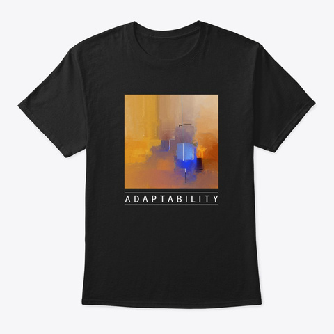"Aesthetic Modern Art ""Adaptability"" Black T-Shirt Front"