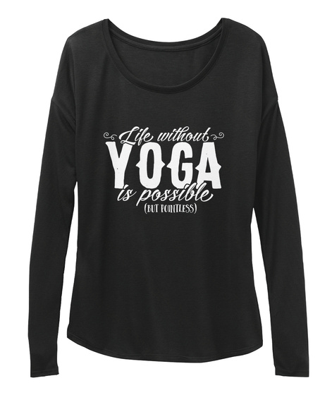 Life Without Yoga M13 Black T-Shirt Front
