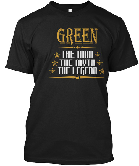 Green The Man The Myth The Legend Black T-Shirt Front
