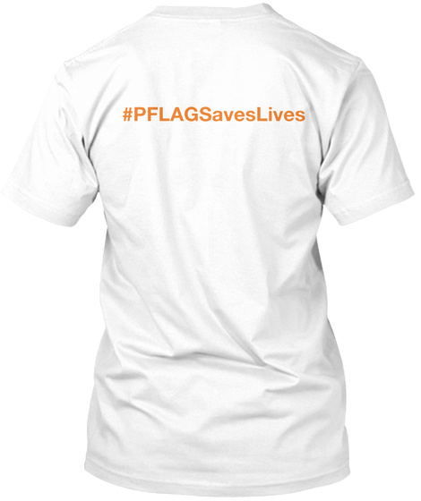 Pflagsaveslives White T-Shirt Back