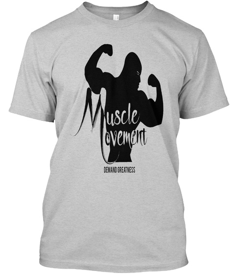 Muscle Ovement Demand Greatness Light Steel T-Shirt Front