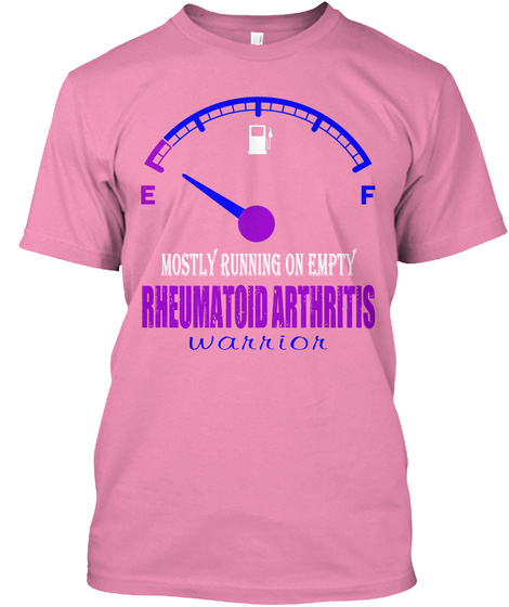 E F Mostly Running On Empty Rheumatoid Arthritis Warrior Pink T-Shirt Front