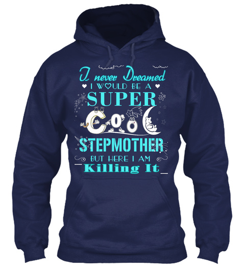 Super Cool Stepmother Is Killing It! Navy T-Shirt Front