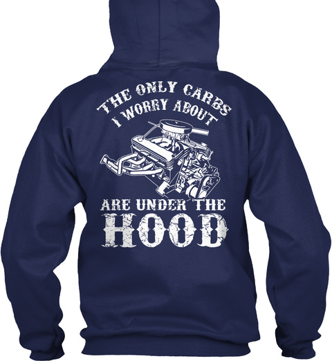 The Only Carbs I Worry About Are Under The Hood Navy T-Shirt Back