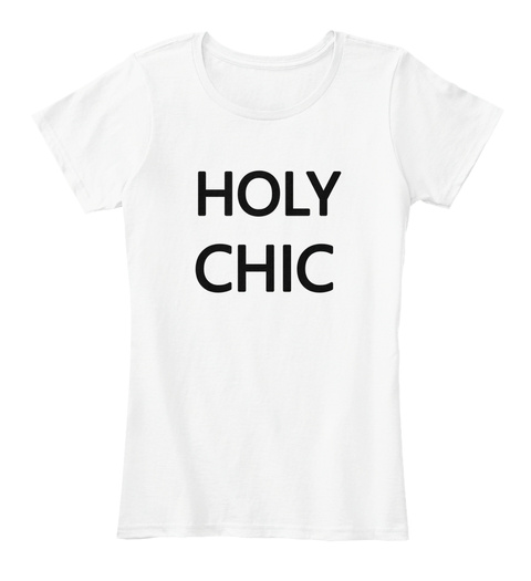 Holy Chic White T-Shirt Front