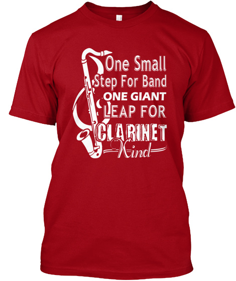 One Small Step For Band One Giant Leap For Clarinet Kind Deep Red T-Shirt Front