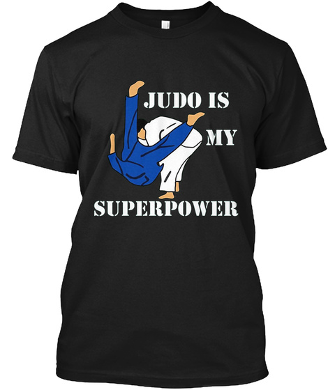 Judo Is My Superpower Black T-Shirt Front