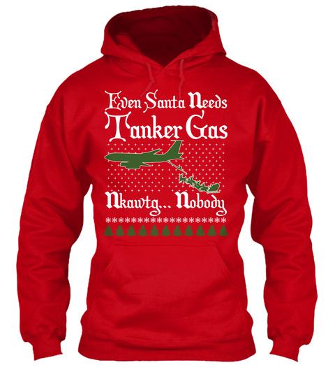 Even Santa Needs Tanker Gas Nkawtg... Nobody  Red T-Shirt Front