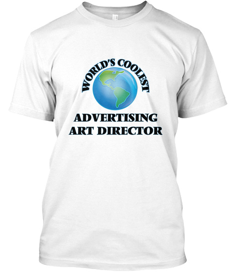 World's Coolest Advertising Art Director White T-Shirt Front