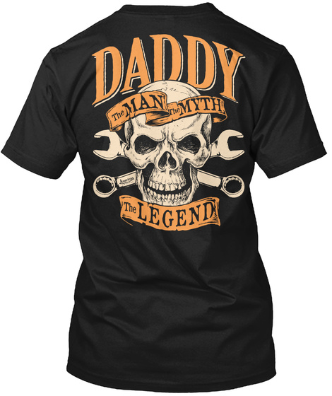 The Man The Myth The Legend Daddy The Man The Myth The Legend Black T-Shirt Back