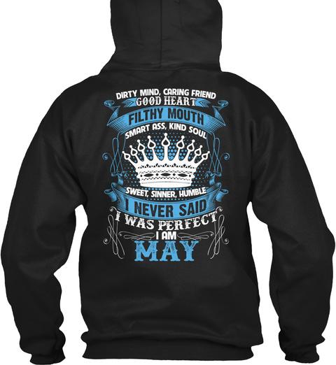 I Never Said I Was Perfect I Am May Black T-Shirt Back