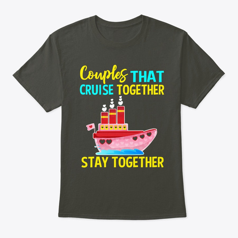 Couples That Cruise Together Stay Smoke Gray T-Shirt Front