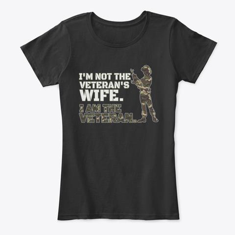 I'm The Veteran Gift Not Veteran's Wife Black T-Shirt Front