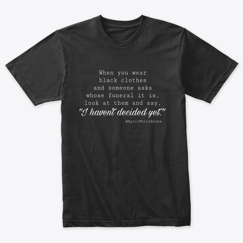 Whose Funeral Is It? Vintage Black T-Shirt Front