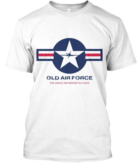 Old Air Force White T-Shirt Front