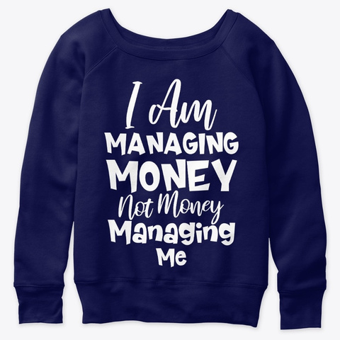 I Am Managing Money   Navy  T-Shirt Front