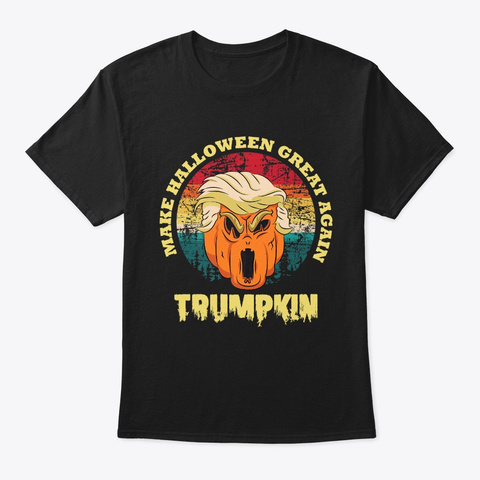 Trumpkin Make Halloween Great Again  Black T-Shirt Front