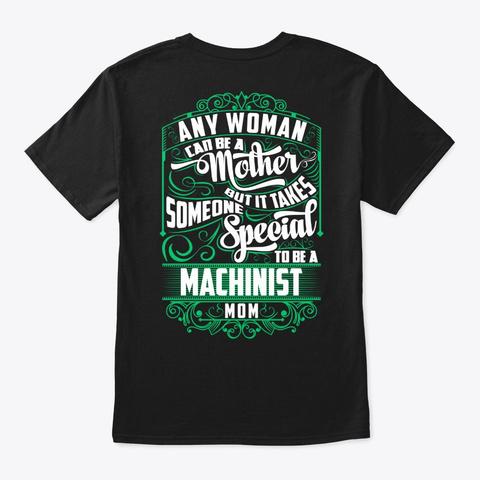 Special Machinist Mom Shirt Black T-Shirt Back
