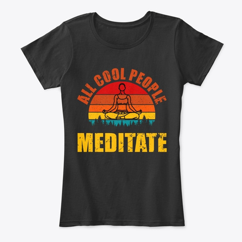 All Cool People Meditate   Fun Yoga Gift Black T-Shirt Front