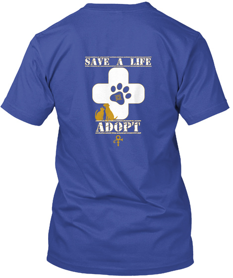 Save A Life Adopt Deep Royal T-Shirt Back