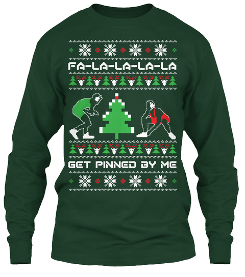 Fa La La La La Get Pinned By Me  Forest Green Camiseta de Manga Larga Front