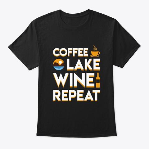 Coffee Lake Wine Repeat Saying Shirt Black T-Shirt Front