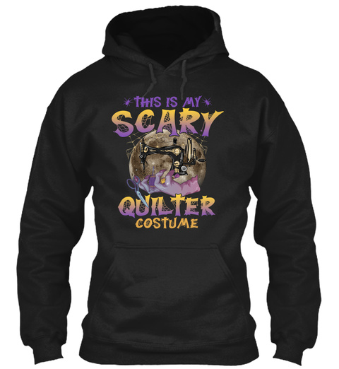 This Is My Scary Quilter Costume Hall Black T-Shirt Front