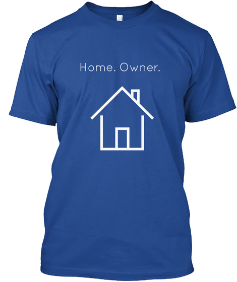 Home Owner T Shirt Deep Royal T-Shirt Front