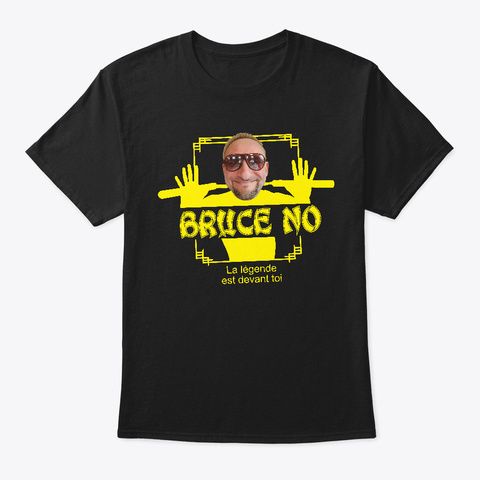 T Shirt Bruce No Black T-Shirt Front