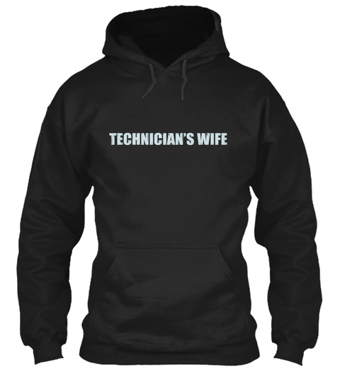 Technicians Wife Black T-Shirt Front