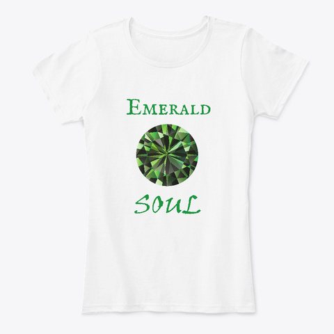 Emerald Soul   May Birthstone White T-Shirt Front