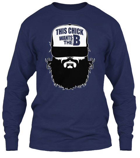This Chick Wants The B  Navy Long Sleeve T-Shirt Front