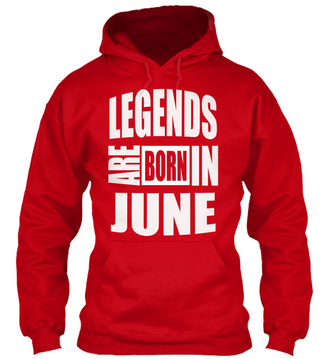 6a4777eaf1c Legends Are Born In June T Shirts - legends are born in june ...