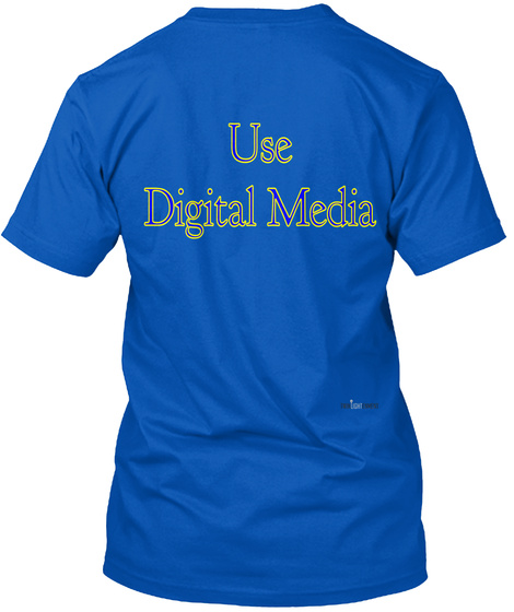 Use Digital Media Royal T-Shirt Back