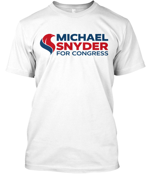 Micheal Snyder For Congress White T-Shirt Front